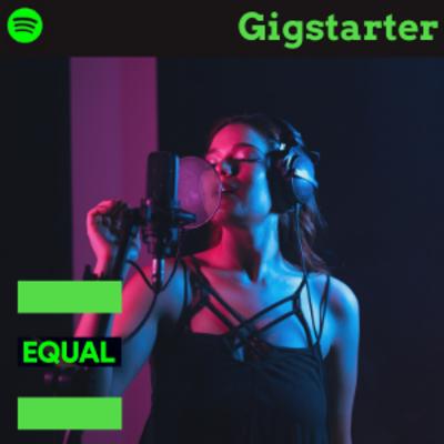 Gigstarter en EQUAL Spotify playlist