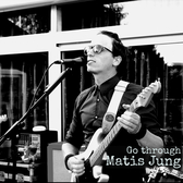 Matis Jung, Rock, Singer-songwriter, Blues soloartist