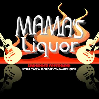 Mama's Liquor Hardrock/rock coverband, Hard Rock, Heavy metal, Rock band