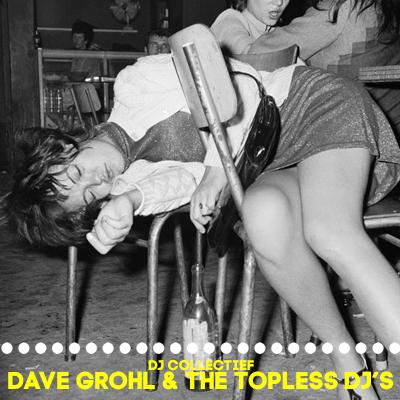 DJ-Collectief Dave Grohl & The Topless DJ's, Pop, Indie Rock, Rock dj