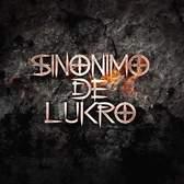 Sinónimo de Lukro, Rock band