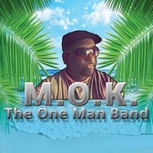 M.O.K.``The One Man Band``, Pop, Latin, Reggae band