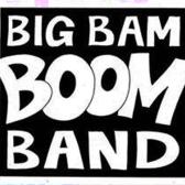 Big Bam Boom Band, Blues, Rock band