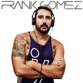 Frank Gomez, House, Electronic, Dance dj