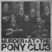 Murder At The Pony Club, Rock band