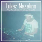 Lukez Mazalino, House, Disco, Soul dj